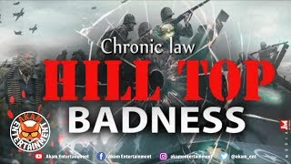 Chronic Law - Hill Top Badness - August 2018