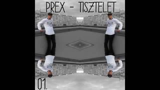 Prex P.A.P - Tisztelet