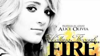 'Walking Through Fire' - Alice Olivia (Produced by Lipso-D)