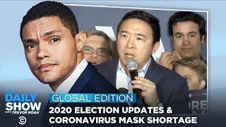 2020 Primaries & China's Coronavirus Mask Shortage | The Daily Show: Global Edition