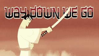 Samurai Jack    Way Down We Go