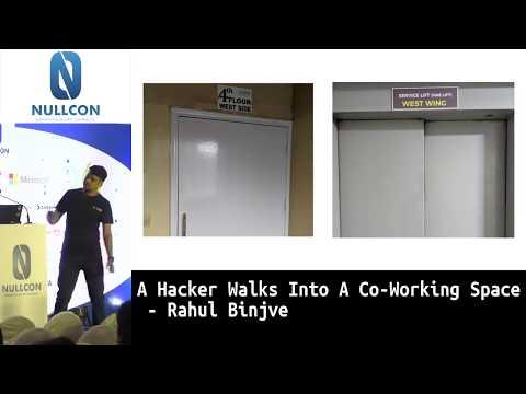A Hacker Walks Into A Co-Working Space | Rahul Binjve (@c0dist)