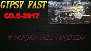 GIPSY FAST CD-5-2017 FRAJIRASE BE NAJDZEM