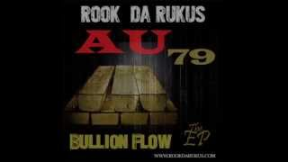 New Rook Da Rukus EP! Au79 Bullion Flow