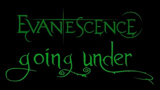 Evanescence-Going Under Lyics (Anywhere But Home)