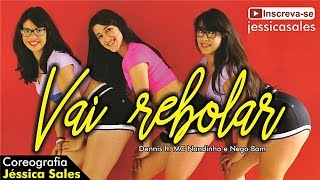 Dennis Feat. Mc Nandinho e Nego Bam - Vai Rebolar (Coreografia Jéssica Sales)