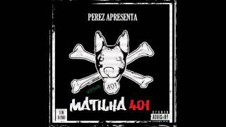 Perez - Bué High [Mixtape Matilha 401]