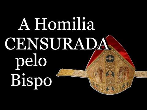 A Homilia censurada pelo Bispo - Padre só disse a Verdade e ensinou a Doutrina Católica