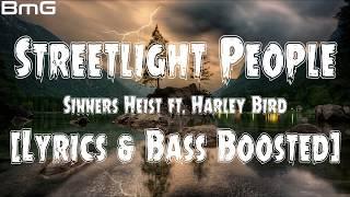 Sinner's Heist - Streetlight People (feat. Harley Bird) [Lyrics & Bass Boosted]