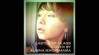 Linkin Park - Castle of glass (FEMALE COVER) by Albina Ierophanka