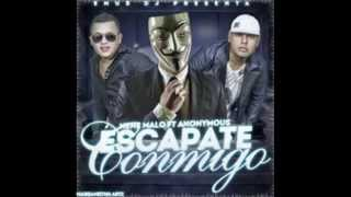 NENE MALO FT ANONYMOUS   ESCAPATE CONMIGO MIX