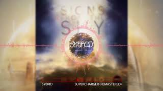 Sybrid - Supercharger (Remastered) [Signs From The Sky] [2018] [Epic Action Rock]