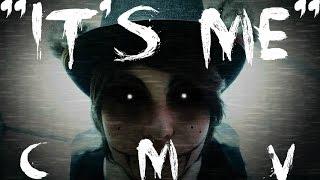"""[FNAF CMV] - """"It's me"""""""