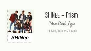 SHINee (샤이니) – Prism (Color Coded Han/Rom/Eng Lyrics)