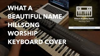 What A Beautiful Name- Hillsong Worship Keyboard Cover MainStage patch
