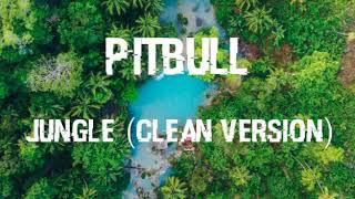Pitbull - Jungle (Clean Version)