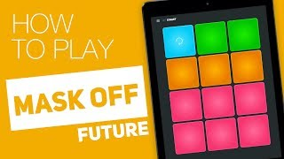 How to play: MASK OFF (FUTURE) - SUPER PADS - Street Kit