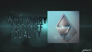 Why Worry - Set It Off