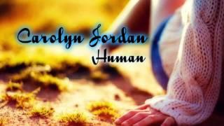 Carolyn Jordan - Human (Lyrics)
