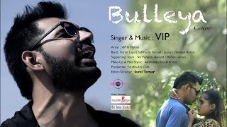 BULLEYA || Ae Dil Hai Mushkil || VIP || COVER || Latest 2016