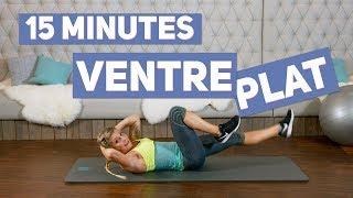 Objectif VENTRE PLAT (Training 15 minutes)