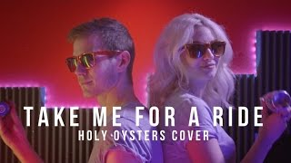 PV Nova & Clara Doxal - Take Me For A Ride [Holy Oysters cover]