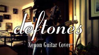 Deftones - Xenon [Guitar Cover]