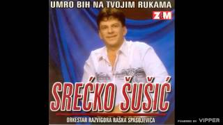 Srecko Susic - Umro bih na tvojim rukama - (Audio1998)