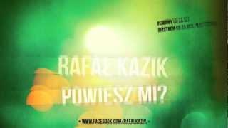 Rafał Kazik - Powiesz mi? (prod. Cwany)