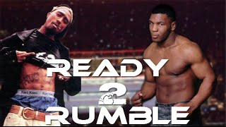 TUPAC-READY TO RUMBLE-MIKE TYSON TRIBUTE(remix 2016)