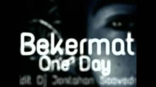 Bakermat - One Day (Edit Dj Jontahan Saavedra)