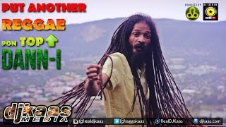 Dann-I - Put Another Reggae Pon Top [Official Music Video] ▶Reggae 2015