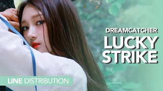 [Line Distribution] DreamCatcher - Lucky Strike (Maroon 5 cover)