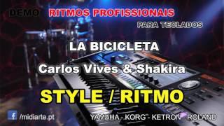 ♫ Ritmo / Style  - LA BICICLETA - Carlos Vives & Shakira