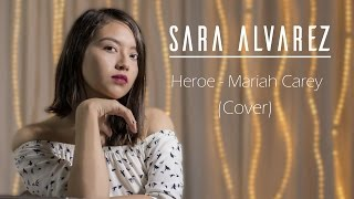 Héroe - Mariah Carey (Cover Sara Álvarez)