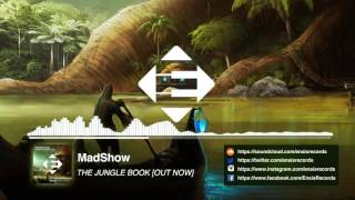 MADSHOW - The Jungle Book (Original Mix)[OUT NOW]