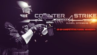 CS GO COMPETITIVE FUNNY MOMENTS - 12