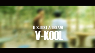 IT'S JUST A DREAM  V-KOOL INDONESIA