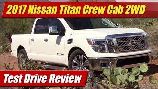 2017 Nissan Titan Crew Cab 2WD: Test Drive Review