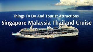 Singapore Malaysia Thailand Cruise - Things To Do, Must See & Top Tourist Attraction