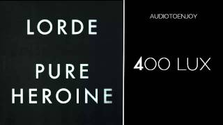 Lorde - 400 Lux (Audio)
