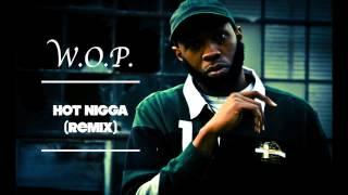 W.O.P. - HOT Nigga