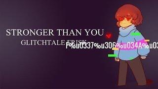 Stronger Than You - Glitchtale Frisk