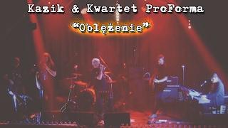 Kazik & Kwartet ProForma - Live. Oblężenie (2017)