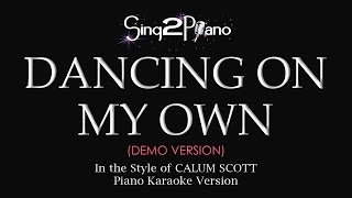 Dancing On My Own (Piano karaoke demo) Calum Scott