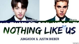 Jungkook x Justin Bieber - 'Nothing Like Us' Lyrics (Eng/Kor)