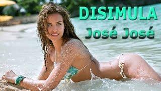 Disimula - José José
