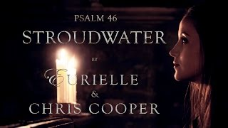 Psalm 46: Stroudwater - EURIELLE & CHRIS COOPER