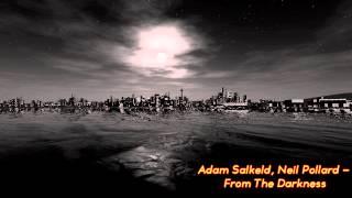 Adam Salkeld, Neil Pollard - From The Darkness