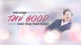 [Vietsub] The Good - Dok2 (feat. Hash Swan) [Entourage Mixtape (OST) Part.2]